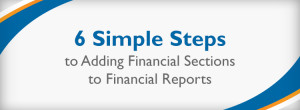 6 Simple Steps to Adding Financial Sections to Financial Reports