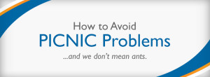 How to Avoid PICNIC Problems…and we don't mean ants.
