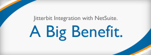 Jitterbit Integration with NetSuite. A Big Benefit.
