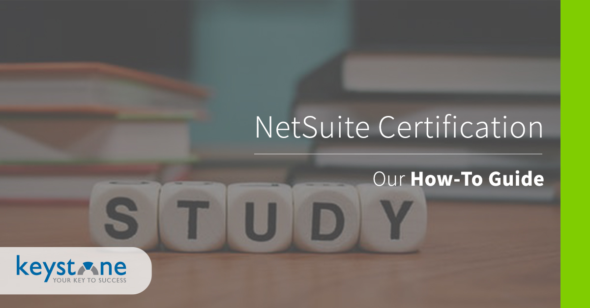 How To Obtain A Netsuite Certification Keystone Business Services